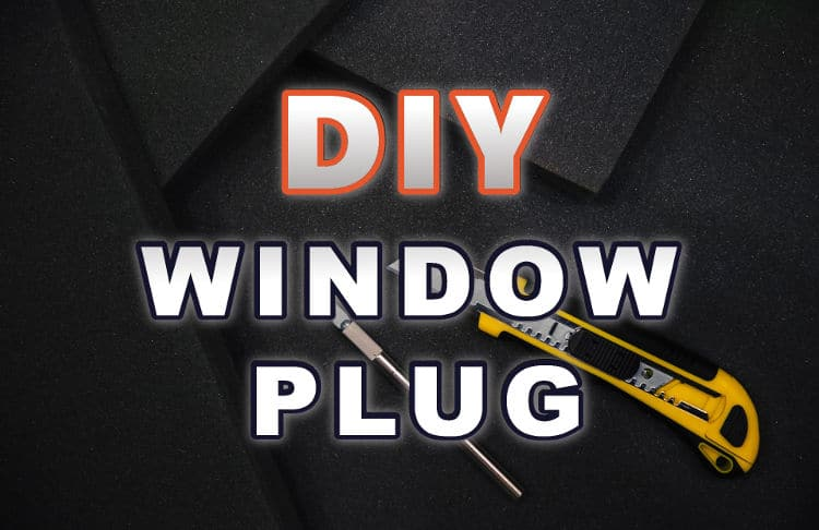 DIY soundproof window plug: Get some basic materials and tools and, and you can