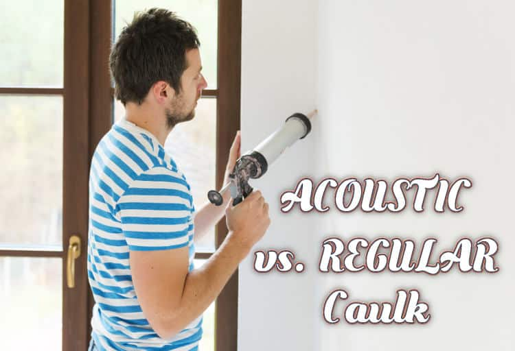 Acoustic caulk vs. regular caulk: What is the different, plus reviews of best products.