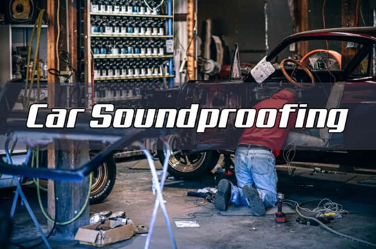 Car Soundproofing | How to Reduce Road, Engine and Wind Noise