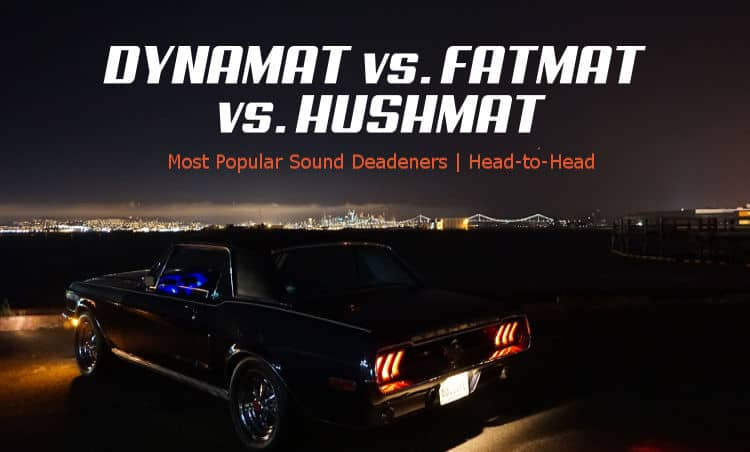 How Dynamat alternatives compare. Fatmat vs Dynamat vs Hushmat.