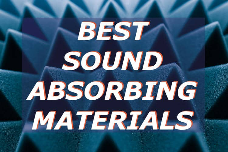 An extensive list of examples of best sound absorbing materials, including reviews.