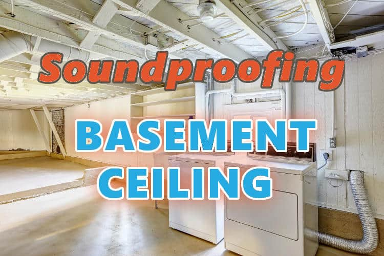 The Best And Cheapest Ways To Soundproof A Basement Ceiling.