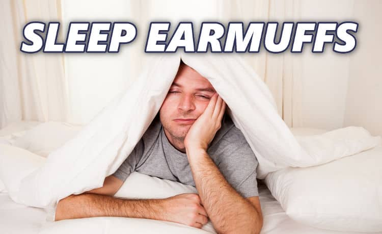 Best noise blocking earmuffs for sleeping. Cover your ears and get some sleep!
