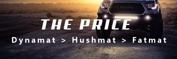 Dynamat vs. Hushmat vs. Fatmat - How do these sound deadeners compare in term of price.