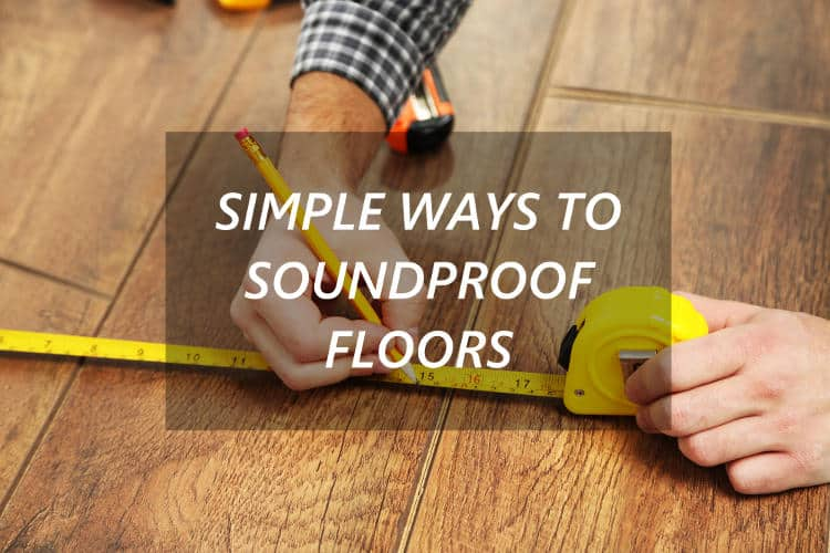 What are the cheap ways to soundproof your apartment floor.