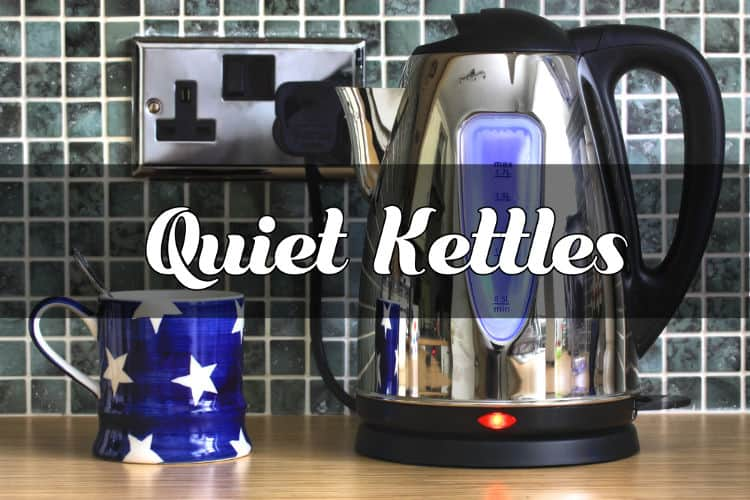 The best quiet kettles in 2018.
