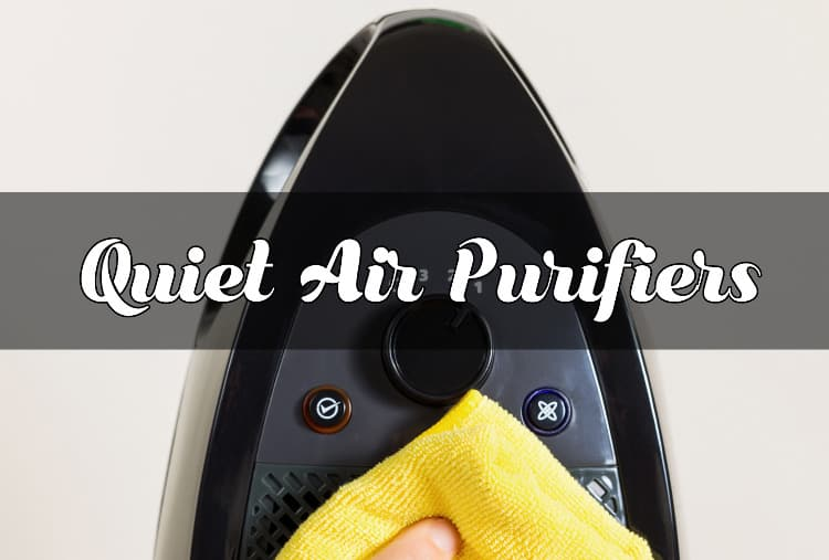 Best quiet air purifiers in 2018.