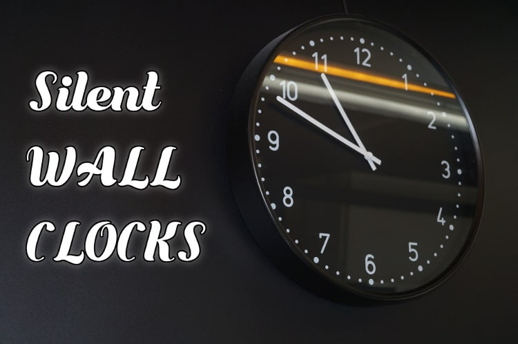 List of best silent (quiet) wall clocks.