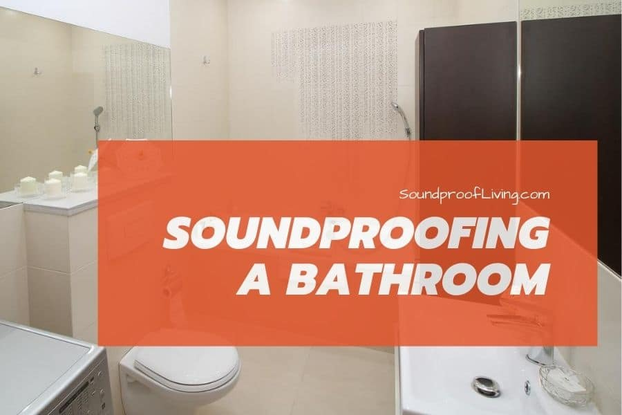 The best ways to soundproof a bathroom or toilet room.