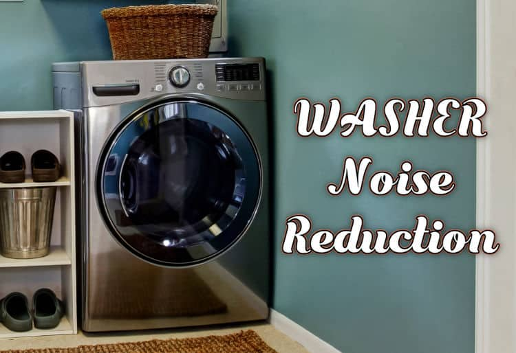 Washing machine noise reduction. Simple ways to soundproof your washer or dryer.