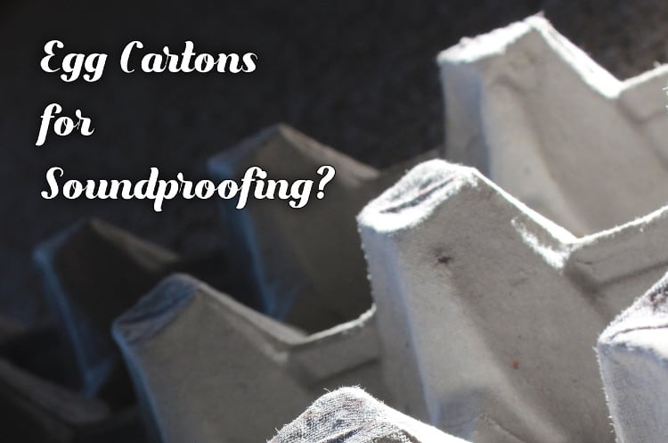 Egg cartons for soundproofing: How to soundproof a room with egg cartons?