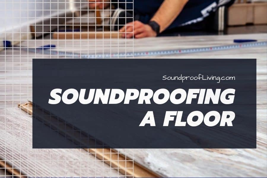 The best soundproofing methods for all types of floors.