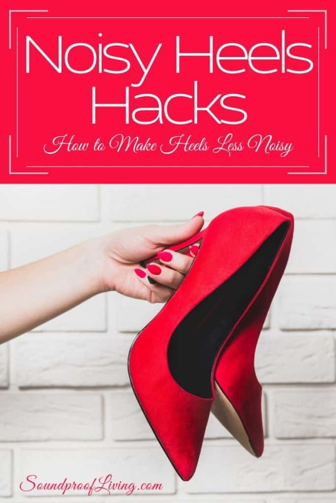 How to quiet noisy heels. Solutions for noisy clicking heels.