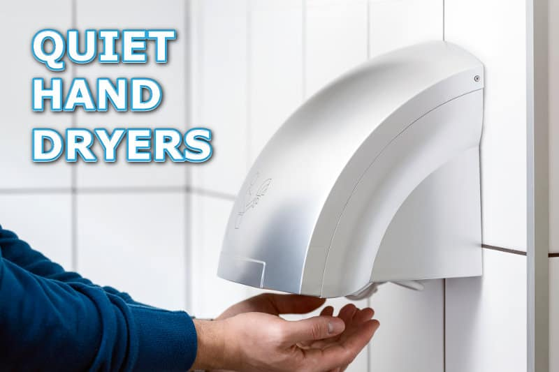 Best quiet hand dryers currently on the market.