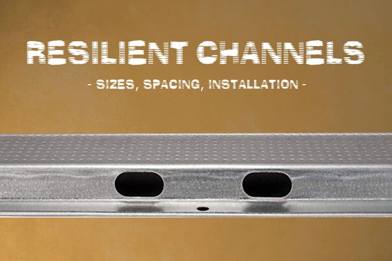 Resilient channels review: sizes, spacing, and other info.